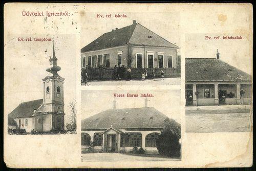 Igrici Ev. Református templom. Ev. Református iskola. Veres arna lakása. Ev. Református lelkészlak