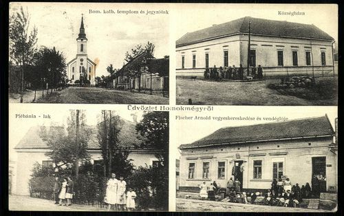 Homokmégy; Római katolikus templom és jegyzőlak; Községháza; Plébánia lak; Fischer Arnold vegyeskere...