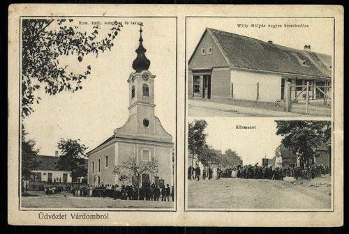 Várdomb; Római katolikus templom és iskola; Willy Mátyás vegyeskereskedése; Körmenet