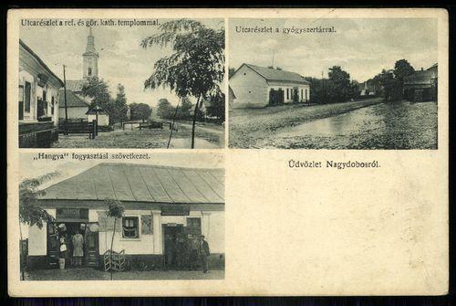 Nagydobos Utcarészlet a református és görög katolikus templommal; Utcarészlet a gyógyszertárral; Han...