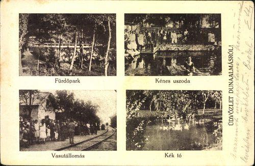 Üdvözlet Dunaalmásról; Fürdőpark; Kénes uszoda; Vasútállomás; Kék tó