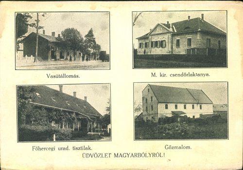 Üdvözlet Magyarbólyról! Vasútállomás; M. kir. csendőrlaktanya; Főhercegi urad. tisztilak; Gőzmalom