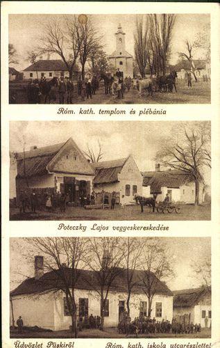 Üdvözlet Püskiről. Róm. kat. templom; Poteczky Lajos vegyeskereskedése; Róm. kat. iskola utcarészlet...