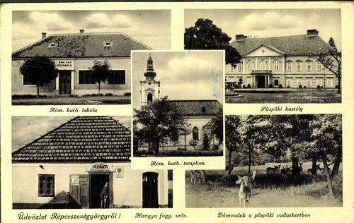 Üdvözlet Répceszentgyörgyről. Róm. kat. iskola; Róm. kat. templom; Püspöki kastély; Hangya fogy. szö...