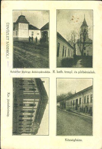 Üdvözlet Sásdról. Schäffer György dohányárudája; R. kat. templ. és plébánia lak; Községháza; Kir. Já...