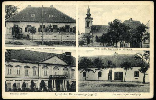 Üdvözlet Répceszentgyörgyről Melszner János kereskedése; Római katolikus templom és plébánia; Püspök...