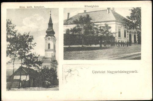 Üdvözlet Magyarbánhegyesről; Róm. kat. templom; Községháza