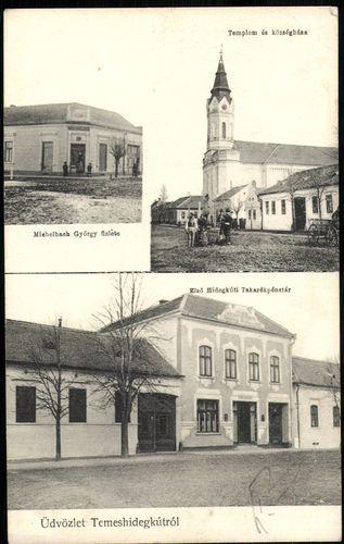 Üdvözlet Temeshidegkútról. Michelbach György üzlete; Első Hidegkúti Takarékpénztár; Templom és közsé...
