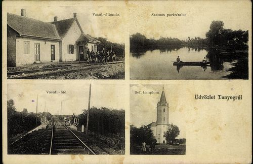Üdvözlet Tunyogról. Vasútállomás; Szamos-part részlet; Vasúti híd; Ref. templom