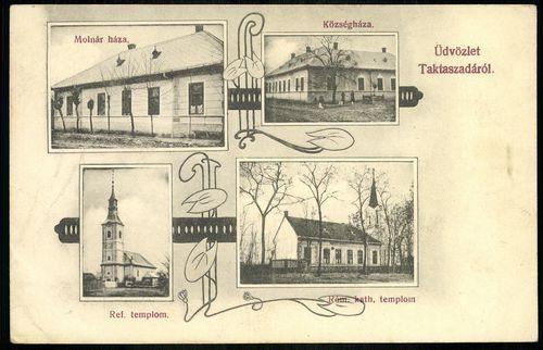 Taktaszada Községháza. Molnár háza. Református templom. Római katolikus templom
